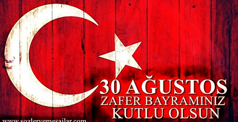 30 Ağustos Zafer Bayramı Sözleri ve Kutlama Mesajları